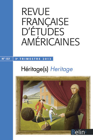 """RFEA N°137 (2013-3) - <p><strong>Dossier</strong> Héritage(s)</p>  <p><em>Heritage </em></p>  <p><br /> <strong>Michel Imbert </strong>& <strong>Ada Savin</strong><br /> Introduction<br /> <br /> <strong>Wendy Harding </strong>& <strong>Jacky Martin</strong><br /> Chasm of the Colorado"""": Heritage or Mediation?<br /> <br /> <strong>Sandrine Ferré-Rode</strong><br /> A Black Voice from the """"Other North:"""" Thomas Smallwood's Canadian Narrative (1851)<br /> <br /> <strong>Hélène Quanquin</strong><br /> Thomas Wentworth Higginson's Women's History<br /> <br /> <strong>Delphine Louis-Dimitrov</strong><br /> """"The Dreadful Pluribus-Unum Mumps:"""" America's Political Diseases in Mark Twain's Adventures of Huckleberry Finn<br /> <br /> <strong>Marie-Agnès Gay</strong><br /> «The Mental Portfolio of an Eurasian »: Edith Maude Eaton/<br /> Sui Sin Far--double héritage ou double dépossession?<br /> <br /> <strong>Christine Lorre-Johnston</strong><br /> Thoreau's Heritage in <em>I Love a Broad Margin to My Life </em>(2011) by Maxine Hong Kingston; or, East and West Meet—Again</p>  <p><strong>Caroline Rolland-Diamond </strong></p>  <p>""""A Double Victory?"""": Revisiting the Black Struggle for Equality during World War Two</p>  <p><strong>Stéphane Vanderhaeghe </strong></p>  <p><em>The Age of Wire and String </em>de Ben Marcus: une langue en déshérence</p>"""
