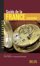 Guide de la France savante - Science, technique, patrimoine, guide
