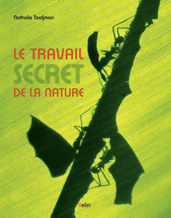 Le travail secret de la nature -