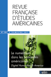 RFEA N°128 (2011-2) - <p><strong>Dossier</strong>Le numérique dans les humanités américaines</p>  <p><em>Digital Humanities in America</em></p>  <p><br /> <strong>Yves Abrioux</strong><br /> Introduction<br /> <br /> <strong>Michael Joyce</strong><br /> Liquid fictions : « between electronic and paper fiction »<br /> <br /> <strong>Brian Lennon</strong><br /> Remediafication<br /> <br /> <strong>Kenneth J. Knoespel</strong><br /> Digital Media in an Era of University Transformation<br /> <br /> <strong>Sha Xin Wei</strong><br /> The Atelier-Lab as a Transversal Machine<br /> <br /> <strong>Yves Abrioux</strong><br /> Le virtuel : les avatars d'une notion entre philosophie et nouveaux médias<br /> <br /> <br /> <strong>Varia</strong></p>  <p><br /> <strong>Sylvie Bauer</strong><br /> « Nouns, Names, Verbs » in <em>The Water Cure</em> by Percival Everett, or, « Can a Scream Be Articulate? »<br /> <br /> <strong>Dominique Cadinot</strong><br /> Parcours émancipatoire et intégration sociale des femmes arabo-américaines</p>